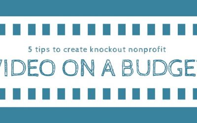 5 Tips to Create Great Video On A Budget: An Infographic